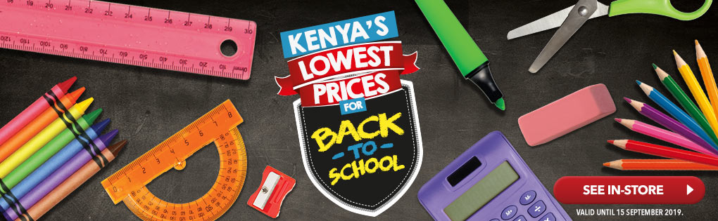 KENYA'S LOWEST PRICES FOR BACK TO SCHOOL